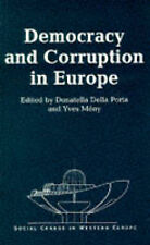 Democracy and Corruption in Europe (Social Change in Western Europe Series) by