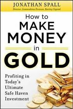 How to Profit in Gold: Professional Tips and Strategies for Today's Ultimate...