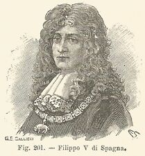 B2055 Filippo V di Spagna - Ritratto - Incisione antica del 1926 - Engraving