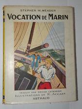 """"""" VOCATION DE MARIN """" DE STEPHEN W. MEADER  LES AMIS DES JEUNES  ARTHAUD"""