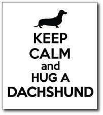 KEEP CALM AND HUG A DACHSHUND - Sausage Dog / Puppy Vinyl Sticker 15 cm x 17 cm