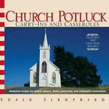 Church Potluck Carry-Ins And Casseroles: Homestyle Recipes for Church Suppers