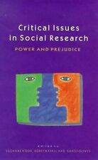 Critical Issues in Social Research: Power and Prejudice-ExLibrary