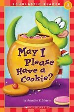 Scholastic Reader Level 1: May I Please Have a Cookie?, Jennifer Morris, Good Bo