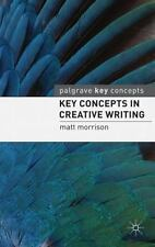 Key Concepts in Creative Writing (Palgrave Key Concepts)