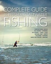 Complete Guide to Fresh and Saltwater Fishing: Conventional Tackle. Fly Fishing.