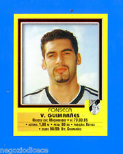 FUTEBOL PORTOGALLO 1999-2000 Panini-Figurina Sticker n 117 -FONSE.-GUIMARAES-New