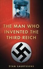 THE MAN WHO INVENTED THE THIRD REICH, Stan Lauryssens, New Book