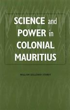 Science and Power in Colonial Mauritius (Rochester Studies in African History an