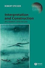 New Directions in Aesthetics: Interpretation and Construction : Art, Speech,...