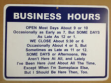 Business Hours Open Most Days Funny Gift PVC Street Sign bar man cave 8.5x12
