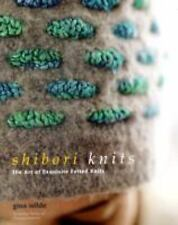 SHIBORI KNITS The Art of Exquisite Felted Knits by Gina Wilde NEW HARDCOVER