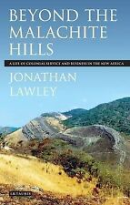 Beyond the Malachite Hills: A Life of Colonial Service and Business in the New A