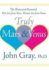 Truly Mars and Venus: The Illustrated Essential Men Are from Mars, Women Are fro