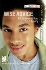 Wise Advice: Practical Counsel from 1 & 2 Timothy (Encounter Digital Bible Les..