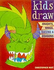 Kids Draw Knights, Kings, Queens and Dragons-ExLibrary