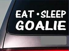 "Eat Sleep Goalie Sticker *G895* 8"" vinyl hockey soccer polo ice mask pads puck"