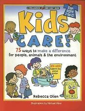 Kids Care!: 75 Ways to Make a Difference for People, Animals & the Environment (