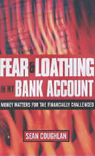 FEAR AND LOATHING IN MY BANK ACCOUNT: MONEY MATTERS FOR THE FINANCIALLY CHALLENG