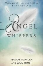 NEW - Angel Whispers: Messages of Hope and Healing From Loved Ones