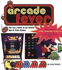 Arcade Fever :The Fan's Guide to the Golden Age of Video Games (Paperback)