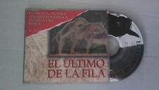 "EL ULTIMO DE LA FILA  ""COMO UN BURRO AMARRADO EN LA PUERTA"" CD SINGLE 1 TRACKS"