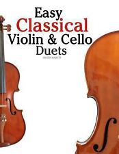 Easy Classical Violin and Cello Duets : Featuring Music of Bach, Mozart,...