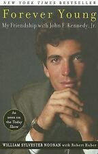 Forever Young: My Friendship with John F. Kennedy, Jr. - Noonan, William Sylvest