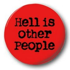 "HELL IS OTHER PEOPLE - 25mm 1"" Button Badge - Novelty Cute Manic Street Preacher"