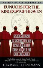 Eunuchs for the Kingdom of Heaven: Women, Sexuality and the Catholic C-ExLibrary