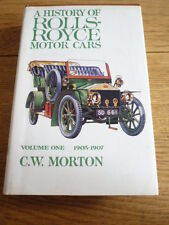 A HISTORY OF ROLLS ROYCE MOTOR CARS 1903 TO 1907, DEDICATED, CAR BOOK  jm