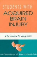 Students With Acquired Brain Injury: The School's Response-ExLibrary