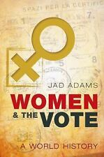 Women and the Vote: A World History, Adams, Jad