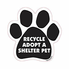 Recycle Adopt A Shelter Pet Dog Paw Quote Car Magnet
