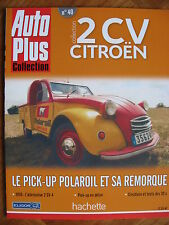 FASCICULE 40  AUTO PLUS 2 CV CITROEN PICK-UP POLAROIL ET SA REMORQUE