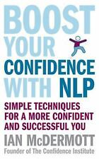 Boost Your Confidence With NLP: Simple Techniques for a More Confident and Succe