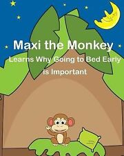 Maxi the Monkey Learns Why Going to Bed Early Is Important : The Safari...