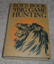 1909 BOY'S BOOK of BIG GAME HUNTING Illustrated Boa Constrictor Hippo Elephant
