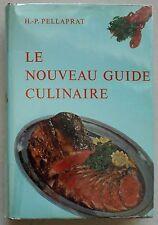 Le Nouveau Guide Culinaire H P PELLAPRAT éd Vilo 1962