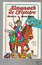 Michel Lis et Barbier ALMANACH DE L'HISTOIRE 1981 TBE
