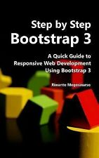 Step by Step Bootstrap 3 : A Quick Guide to Responsive Web Development Using...