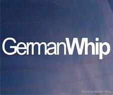 GERMAN WHIP Funny Novelty Car/Van/Bike/Window/Bumper Vinyl Sticker/Decal