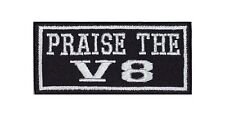 Praise the V 8 Biker Heavy Rocker Patch Aufnäher Kutte Motorrad Badge Stick Bild