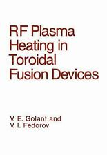 RF Plasma Heating in Toroidal Fusion Devices by V. I. Fedorov and V. E....