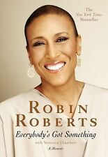 Everybody's Got Something by Veronica Chambers and Robin Roberts (2014,...