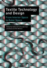 Textile Technology and Design : From Interior Space to Outer Space (2016,...
