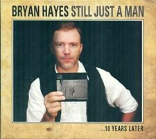 Bryan Hayes-Still Just a Man...10 Years Later  CD NEW
