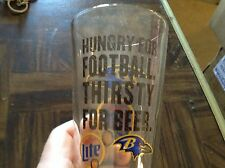 Hungry for football thirsty for beer Miller light/Baltimore Ravens beer glass