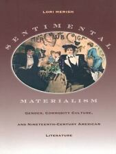 Sentimental Materialism: Gender, Commodity Culture, and Nineteenth-Cen-ExLibrary