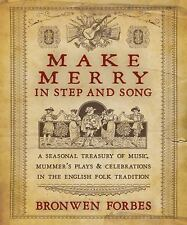 Make Merry In Step and Song: A Seasonal Treasury of Music, Mummer's Plays & Cele